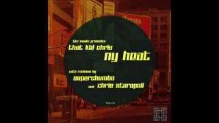 That Kid Chris - NY Heat (Superchumbo Remix)