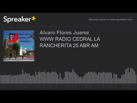 WWW RADIO CEDRAL LA RANCHERITA 25 ABR AM (part 9 of 18)