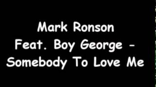 Mark Ronson Feat. Boy George - Somebody To Love Me