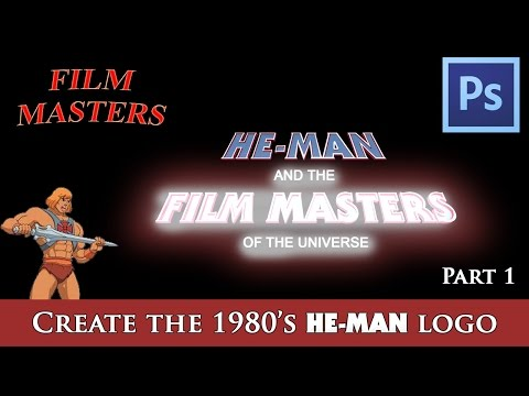 Photoshop Tutorial - Make the 1980's HE-MAN logo Part 1| Film Masters
