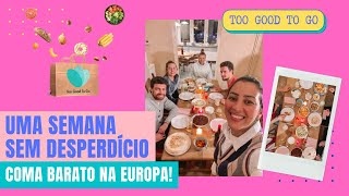 TOO GOOD TO GO - Coma barato na Europa e combata ao desperdício!