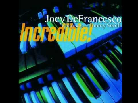 The Good Life - Joey Defrancesco -
