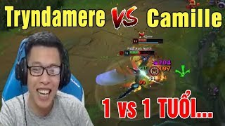 TOP Tryndamere vs Camille | Solo 1 vs 1 Thì Chú Mày Tuổi - Trâu best Udyr