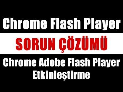 Chrome Flash Player Sorunu Çözümü - Chrome Adobe Flash Player Etkinleştirme