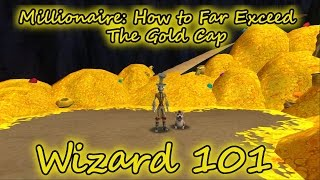 Wizard101: Millionaire - How to Far Exceed the Gold Cap