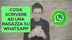 Cosa scrivere ad una ragazza su WhatsApp