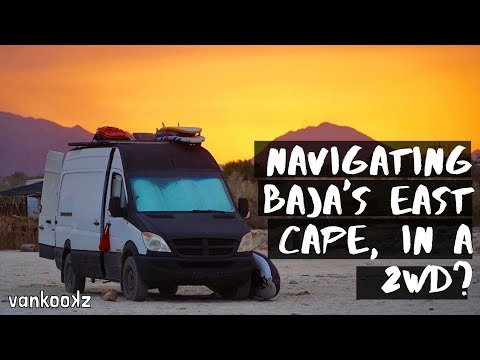 Navigating Baja California's East Cape in a 2WD Sprinter | Vanlife Mexico | Is Mexico Safe?