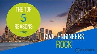 Top 5 Reasons Why Civil Engineers Rock