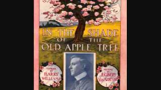 Henry Burr - In the Shade of the Old Apple Tree (1905)
