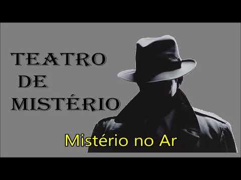 """Ep#239 - Teatro de Mistério: """"Mistério no Ar"""""""
