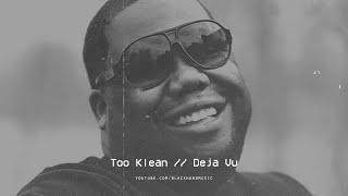 Too Klean - Deja Vu