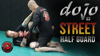 Dojo vs Street: Jiu-Jitsu Half Guard: BJJ Self-Defense