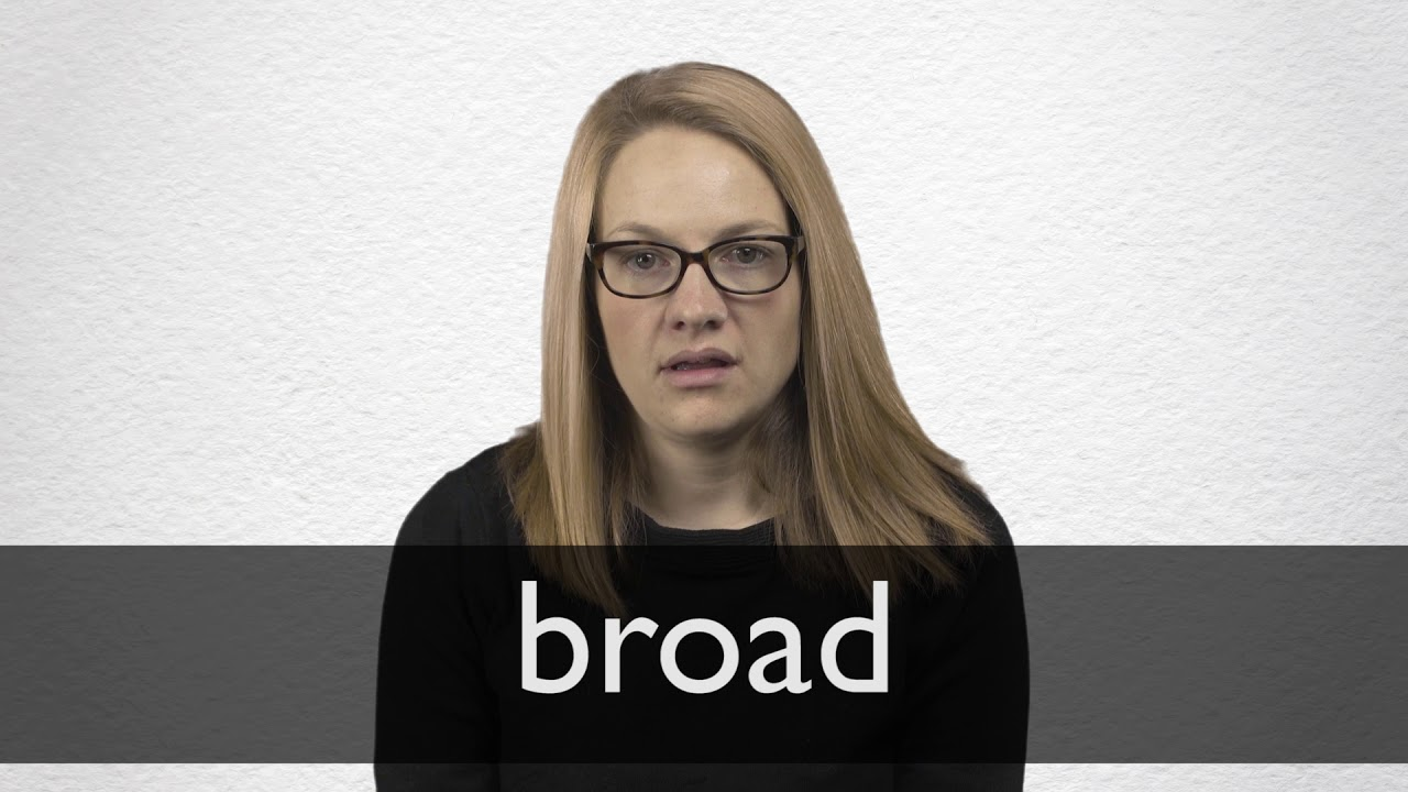 How to pronounce BROAD in British English