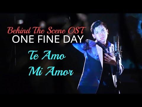 Te Amo Mi Amor (OST. One Fine Day Movie) Ajay Ideaz | BTS