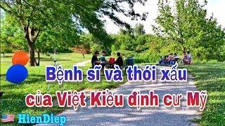 Bệnh sĩ và thói xấu của Việt Kiều định cư Mỹ