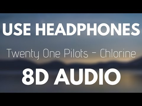 Twenty One Pilots - Chlorine (8D AUDIO)