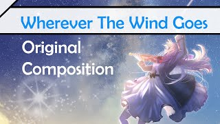 [Original] Wherever the Wind Goes【Hereson ft. Pangtience】