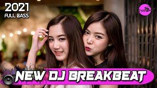NEW DJ BREAKBEAT 2021 💖 FULL BASS NO DROP 💖 HOT DJ