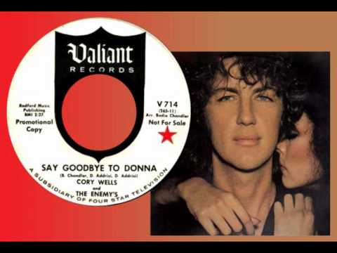 CORY WELLS & THE ENEMYS - Say Goodbye To Donna (1965) Pre-Dog Night Rarity