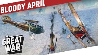 Fight For Air Supremacy - Bloody April 1917 I THE GREAT WAR Special feat. Real Engineering