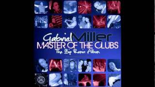 Gabriel Miller - Master Of The Clubs (DJ Steroid Remix)
