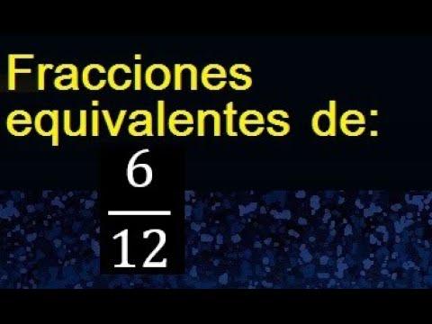Fracciones Equivalentes A 6 12 Como Hallar Una Fraccion Equivalente Por Amplificacion Y Youtube