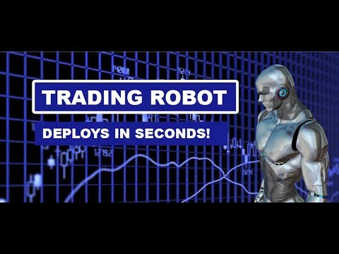 Trading Robot - How to Launch a Trading Robot in Seconds  💹 💰 💲