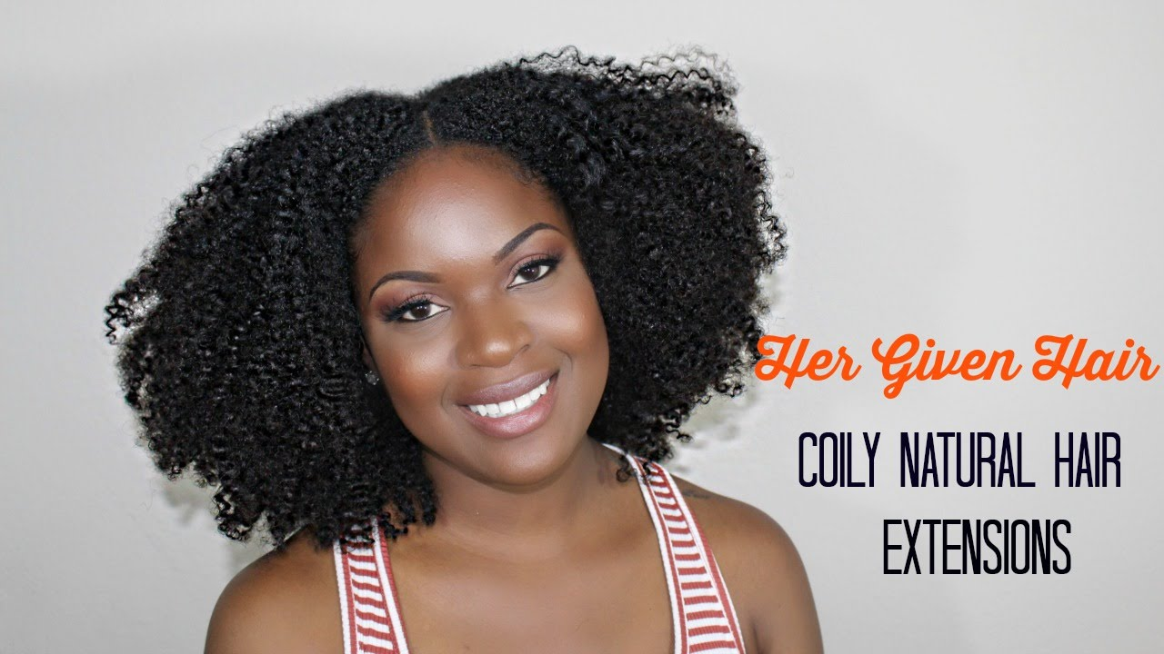 Best Extensions For Natural Hair Her Given Hair Coily