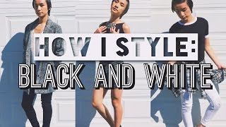 How I Style: Black and White