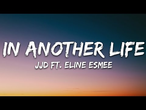 Jjd - In Another Life Ft Eline Esmee 7clouds Release