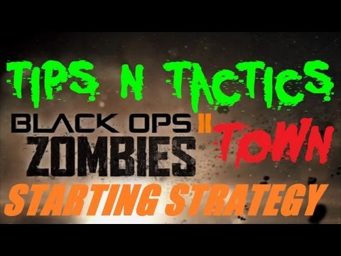 Black Ops 2 Zombies Town Survival: Starting Strategy