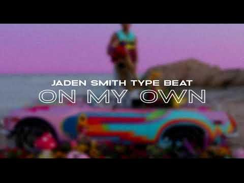 "Jaden Smith Type Beat  – ""ON MY OWN"" I Tame Impala Type Beat"