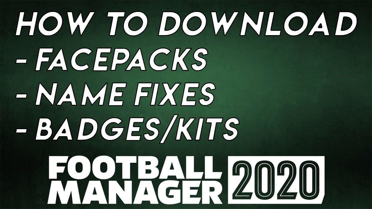 Football Manager 2020 How To Download Kits Faces Logos And Real Competition Names Fm20