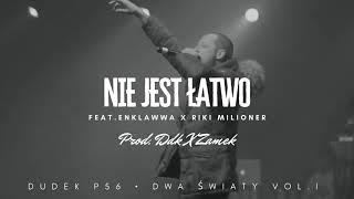DUDEK P56 - NIE JEST ŁATWO  FEAT.ENKLAWWA,RIKI MILIONER PROD.DDK,ZAMEK