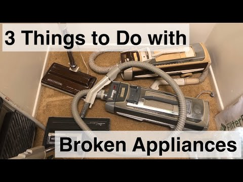 What to do with a BROKEN Vacuum Cleaner or Small Appliance
