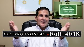 DON'T PAY TAXES LATER! ROTH 401K