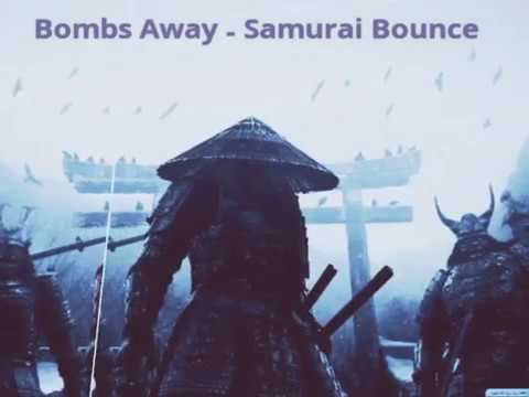 Bombs Away - Samurai Bounce