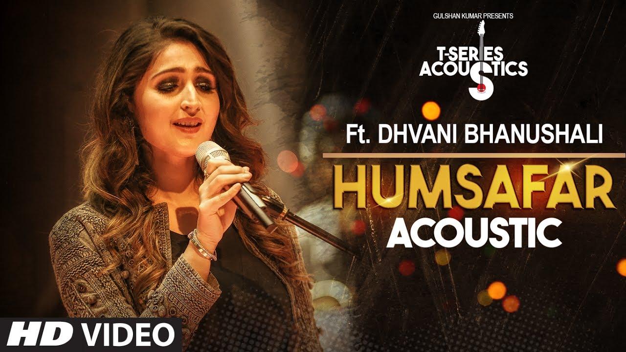 Humsafar Song    Dhvani Bhanushali   T-Series Acoustics   Akhil Sachdeva  Ahmed Khan  Tanishk Bagchi