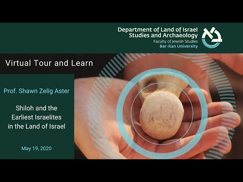 Prof. Shawn Zelig Aster – Shiloh And The Earliest Israelites In The Land Of Israel