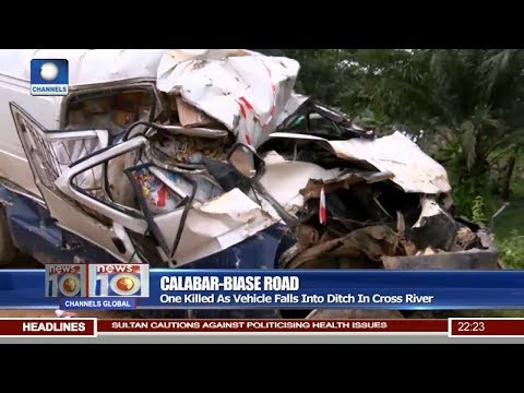One Killed As Vehicle Falls Into Calabar-Biase Ditch In Cross River Pt.2 |News@10| 18/10/17