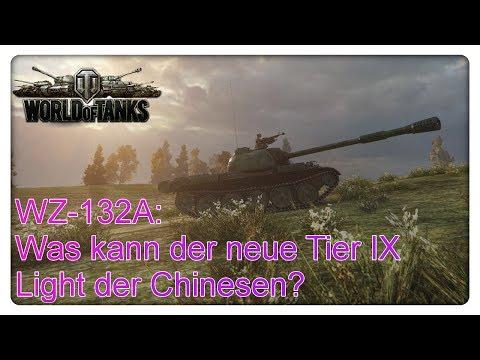 WZ-132A: Was kann der neue Tier IX Light der Chinesen? [World of Tanks - Deutsch]
