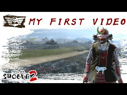 My First Video : Total War Shogun 2 -[ CHINEMATIC GAME ] |
