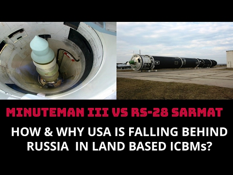 USA MINUTEMAN III VS RUSSIAN SARMAT HOW & WHY USA IS FALLING BEHIND RUSSIA  IN LAND BASED ICBMs ?