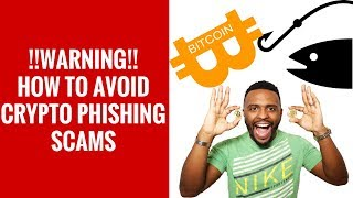 Warning: Crypto Phishing Scams and How to Avoid Them | Don't be a Victim