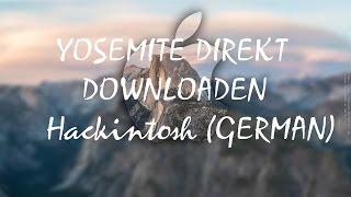 OS X Yosemite Direkt Downloaden Ohne Virtualbox Installieren HACKINTOSH U.V.M ( GERMAN / DEUTSCH )