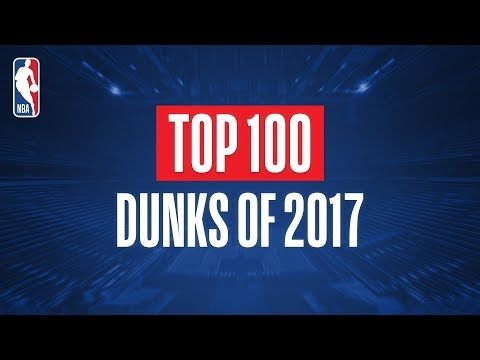 Top 100 Dunks From 2017