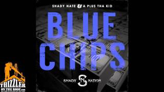 Shady Nate x A Plus Tha Kid - Blue Chips [Thizzler.com]