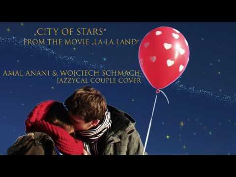 """City of stars"" from the movie ""La La Land"" - Amal Anani & Wojciech Schmach (Jazzycal couple cover)"
