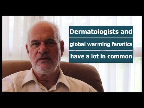Dermatologists and global warming fanatics have a lot in common