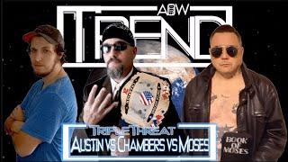 Triple Threat Match: Scott Chambers vs. Austin Morrison vs. Brother Moses (AOW: Trend)